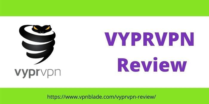 Vypr VPN Review