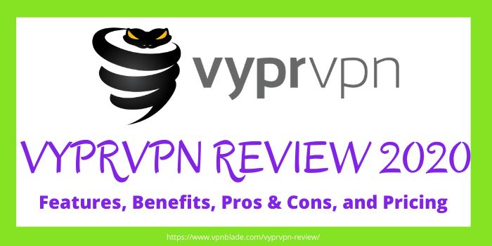 VyprVPN Review 2020