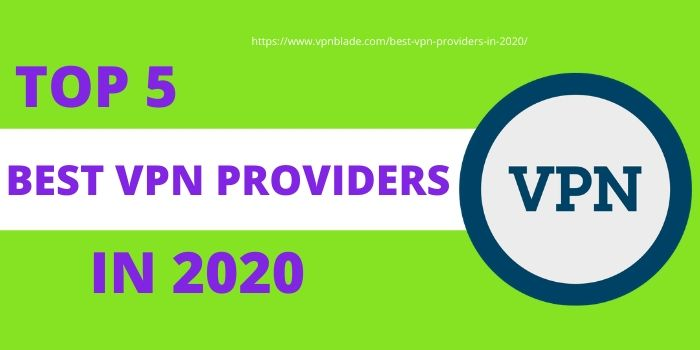 top VPN providers 2020