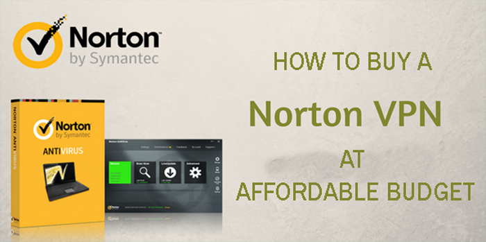 How to Buy a Norton VPN at Affordable Budget