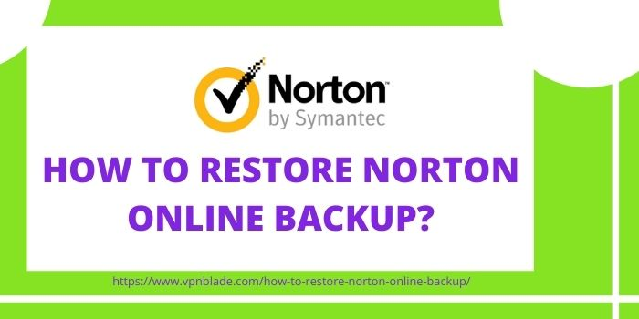 HOW TO RESTORE NORTON ONLINE BACKUP
