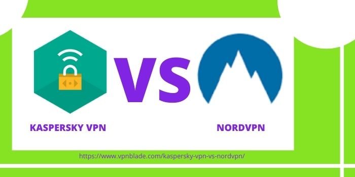 KASPERSKY SECURE CONNECTION VPN VS NORDVPN