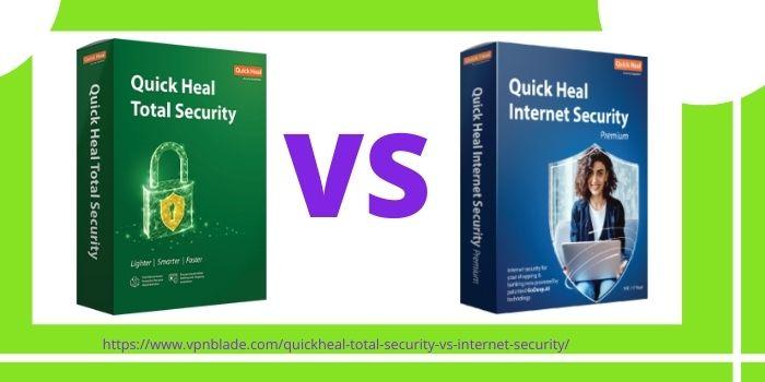 QuickHeal Total Security VS Internet Security