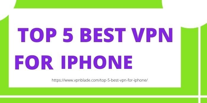 TOP 5 VPN FOR IPHONE