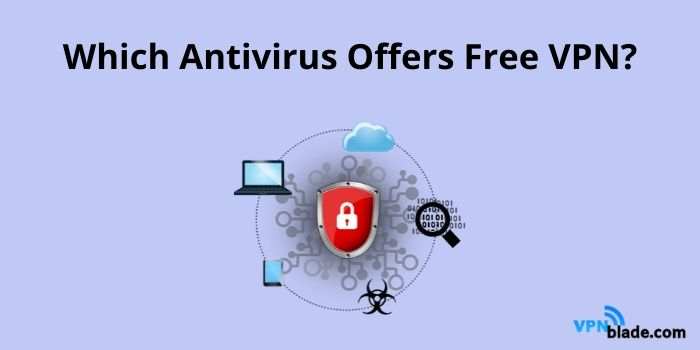 which antivirus offers free vpn