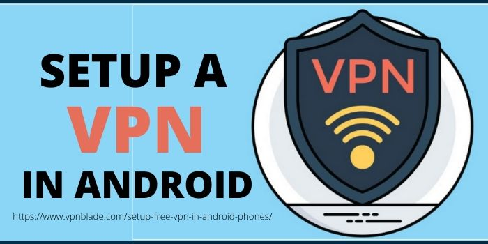 How to Setup VPN in Android Phones