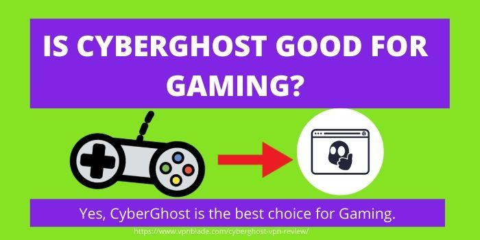 Is CyberGhost VPN Good For Gaming