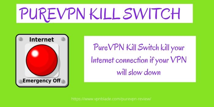 PureVPN Review- Kill Switch Benefit