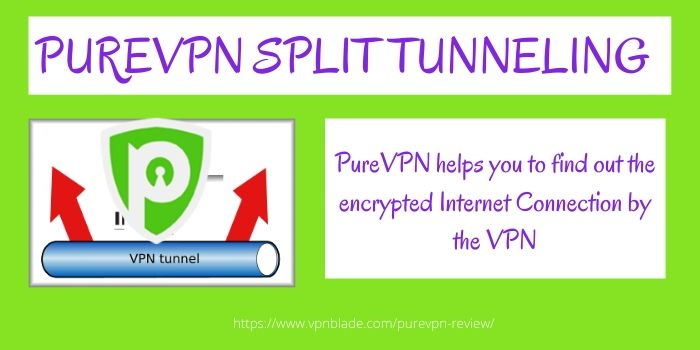 PureVPN Review- Split Tunneling