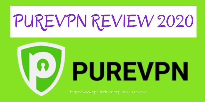 PureVPN Reviw 2020
