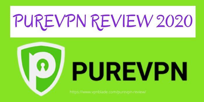 PureVPN Reviw 2020