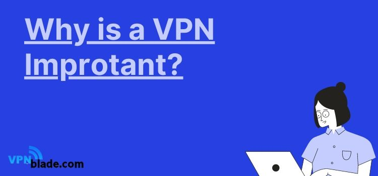 why is a vpn important