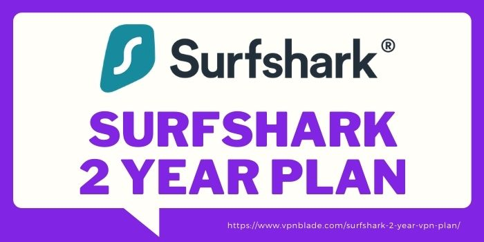 Surfshark 2 Year VPN Plan