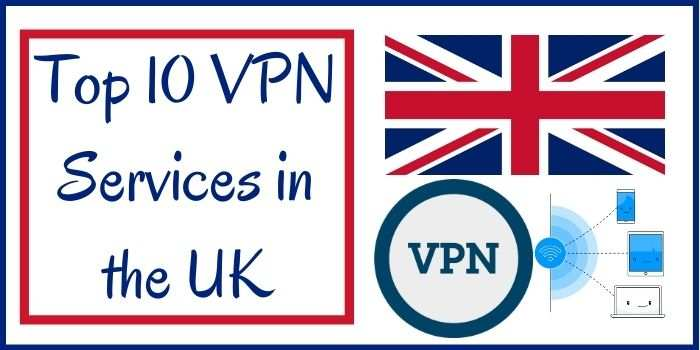 Top 10 VPN Service UK