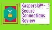DETAILED KASPERSKY SECURE CONNECTION VPN REVIEW vpnblade.com