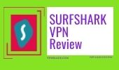 DETAILED SURFSHARK VPN REVIEW vpnblade.com