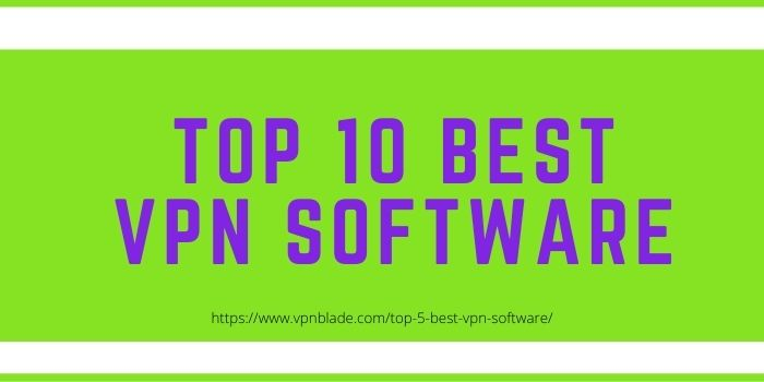 Top 10 Best VPN Software