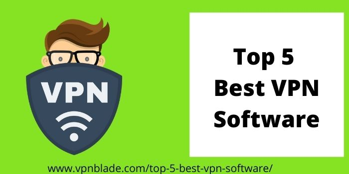 Top 5 Best VPN Software
