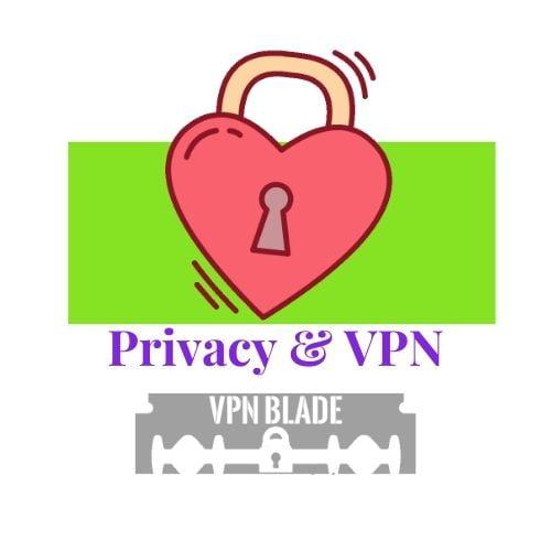 vpnblade.com privacy and its needs and the idea of vpnblade vpnblade.com