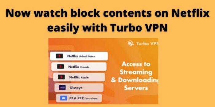 Turbo VPN with Netflix