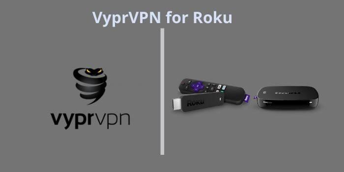 VyprVPN for Roku