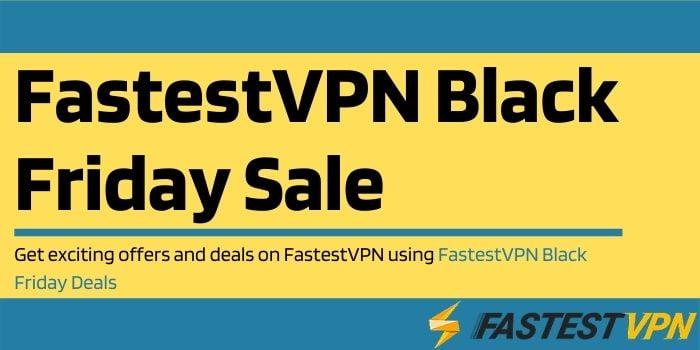 FastestVPN Black Friday Sale