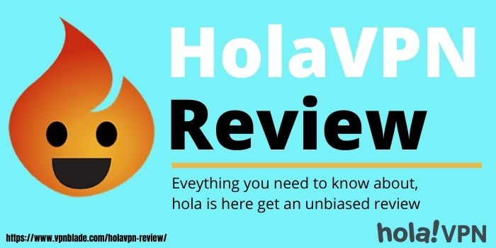 HolaVPN-Review-HolaVPN-VPNBlade.com
