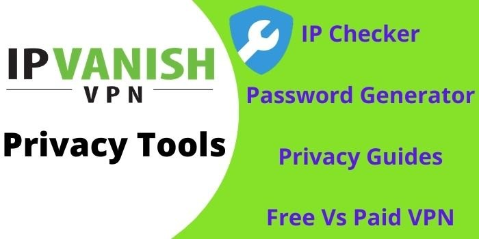 IPVanish Privacy Tools