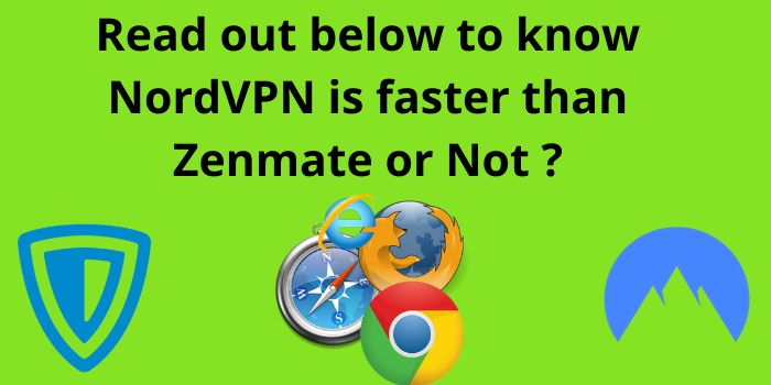NordVPN is faster than Zenmate or Not
