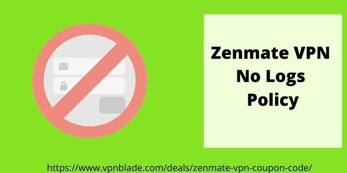 Zenmate VPN NO LOGS POLICY