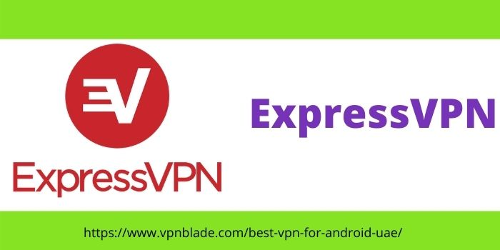 EXPRESSVPN for android in UAE