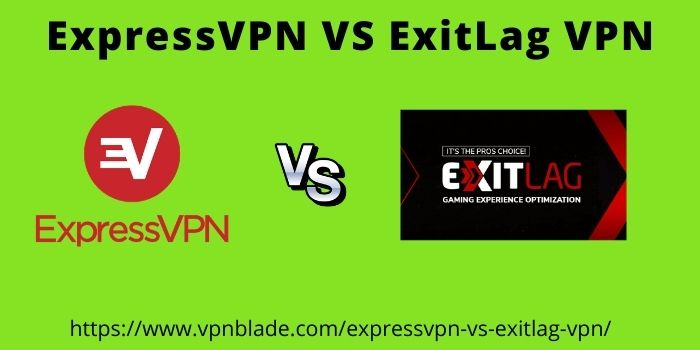 ExpressVPN VS ExitLag VPN
