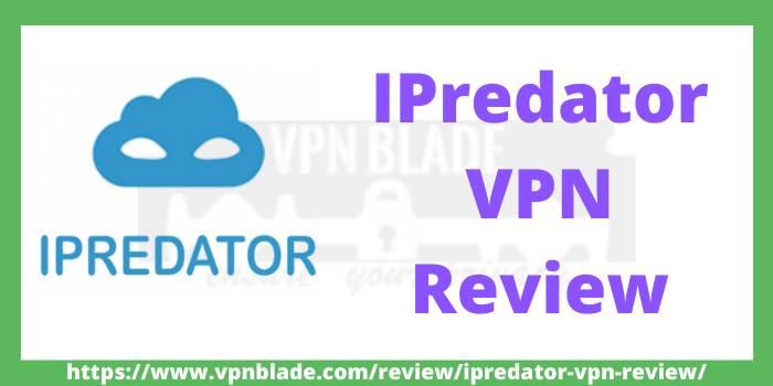 IPredator VPN Review