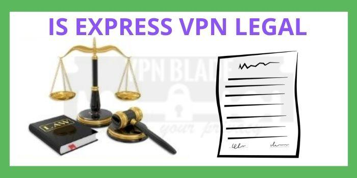 IS EXPRESS VPN LEGAL
