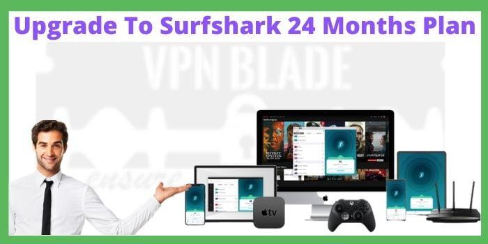 Upgrade To Surfshark 24 Months Plan