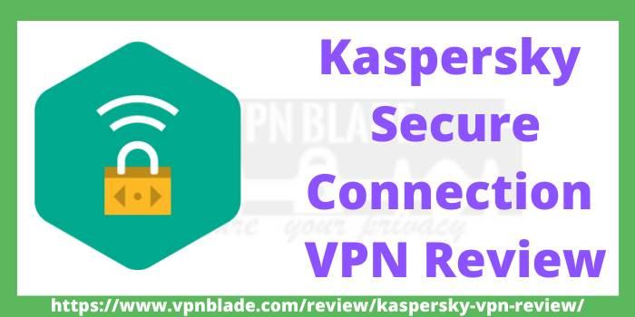 kaspersky vpn review