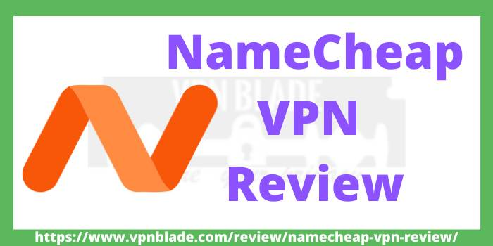 namecheap vpn review