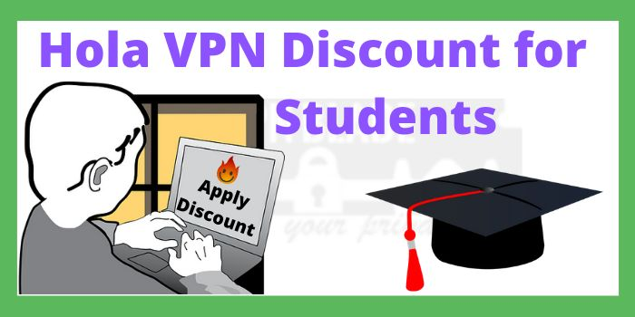 Hola VPN Discount for Students