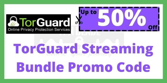 TorGuard Streaming Bundle Promo Code