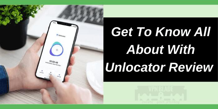 Unlocator Review 2021