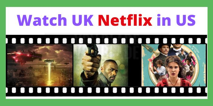 Watch UK Netflix in US