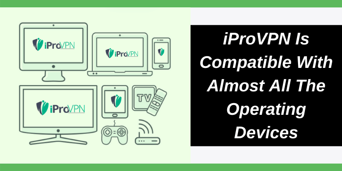iProVPN is supportable with different devices
