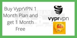 Buy VyprVPN 1 Month Plan and get 1 Month Free