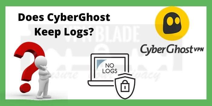 Does CyberGhost Keep Logs
