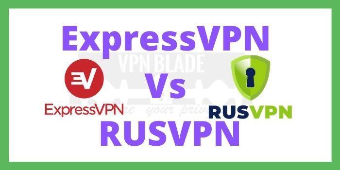 ExpressVPN VS RUSVPN