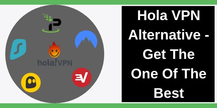Hola VPN Alternatives