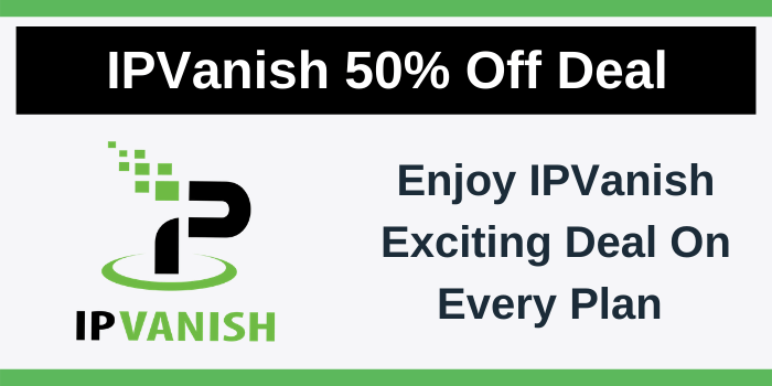 IPVanish 50 percent off