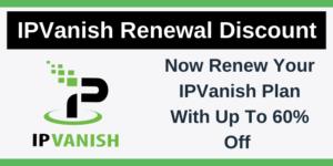 IPVanish Renewal Discount Deal