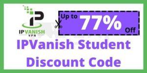 IPVanish Student Discount Code