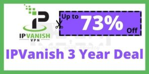 IPvanish 3 Year Deal